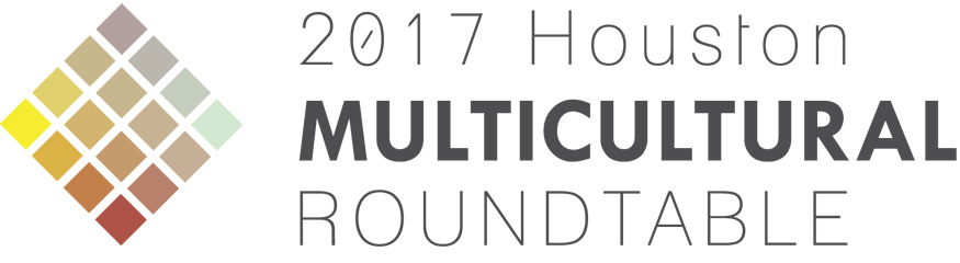 2017 Houston Multicultural Leadership Roundtable